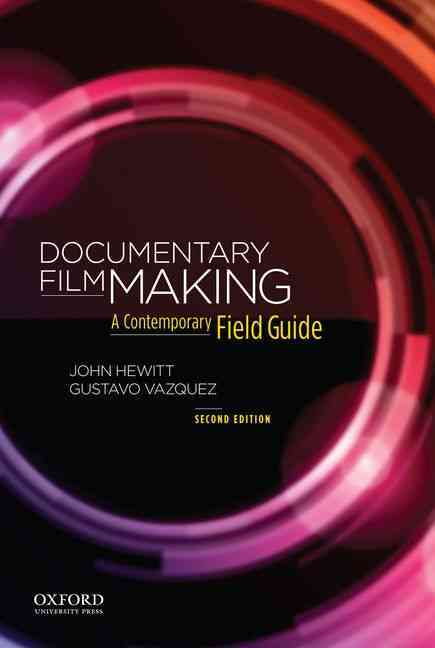 Documentary Filmmaking By Hewitt, John/ Vazquez, Gustavo