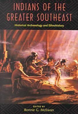 Indians of the Greater Southeast By McEwan, Bonnie G.