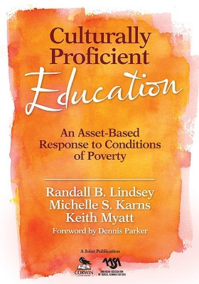 Culturally Proficient Education By Lindsey, Randall B. (EDT)/ Karns, Michelle S. (EDT)/ Myatt, Keith (EDT)/ Parker, Dennis (FRW)